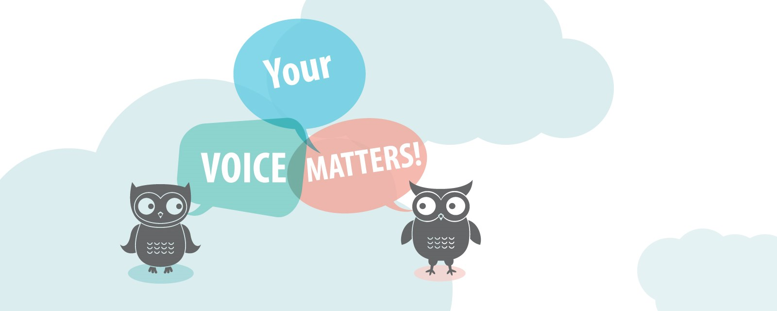 "Two owls agreeing with one another that ""Your Voice Matters"""