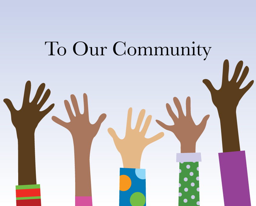 To Our Community with a picture of a diverse group of hands reaching towards the sky.